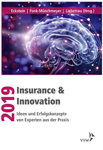 Insurance & Innovation 2019: Ideen und Erfolgskonzepte von Experten aus der Praxis